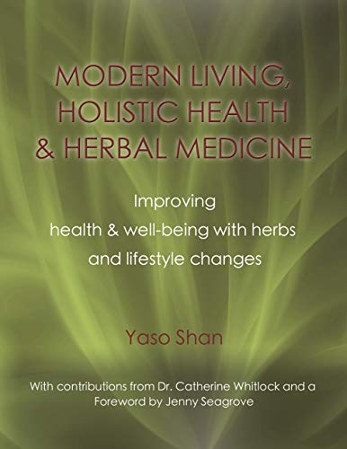 9781609106393: MODERN LIVING, HOLISTIC HEALTH & HERBAL MEDICINE: Improving Health & Well-Being with Herbs and Lifestyle Changes