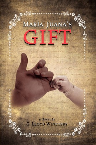9781609107475: Maria Juana's Gift - Second Edition