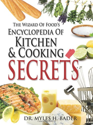 9781609110178: The Wizard Of Food's Encyclopedia Of Kitchen & Cooking Secrets