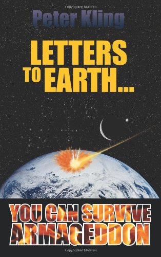 9781609110338: Letters to Earth...You Can Survive Armageddon!