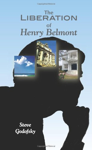 9781609110734: The Liberation of Henry Belmont
