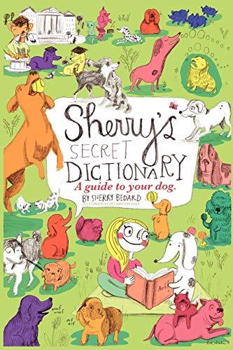 9781609110864: Sherry's Secret Dictionary