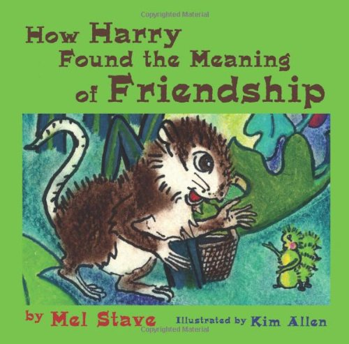 9781609111472: How Harry Found the Meaning of Friendship
