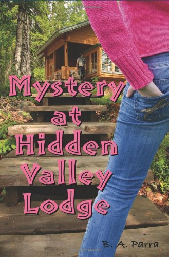 Mystery at Hidden Valley Lodge: Parra, B. A.