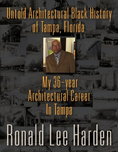 Untold Architectural Black History of Tampa, Florida: My 36-Year Architectural Career in Tampa: ...