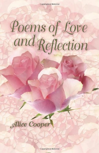 Poems of Love and Reflection (9781609114039) by Alice Cooper