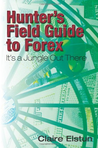 9781609114633: Hunter's Field Guide to Forex: It's a Jungle Out There