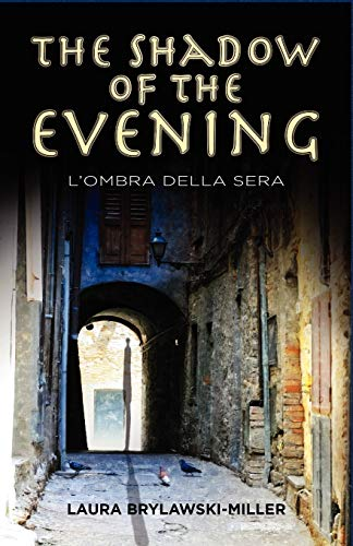 The Shadow of the Evening: L'Ombra Della Sera: Brylawski-Miller, Laura