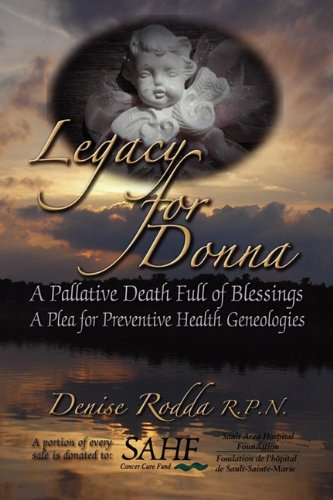 Legacy for Donna: A Palliative Death Full of Blessings a Plea for Preventive Genealogies: Rodda, R....