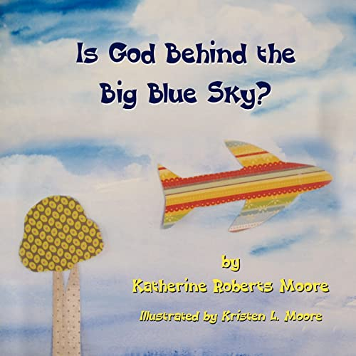 9781609117054: Is God Behind the Big Blue Sky?