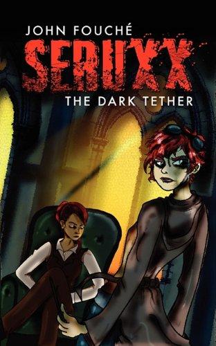 Seruxx-The Dark Tether: Fouche, John