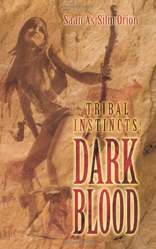 Tribal Instincts: Dark Blood: Orion, Saan As-Silm