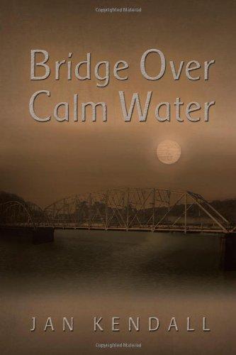 Bridge Over Calm Water: Kendall, Jan