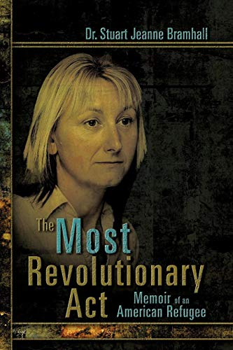 9781609118587: The Most Revolutionary ACT: Memoir of an American Refugee