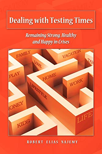 """Dealing with Testing Times: """"Remaining Strong, Healthy and Happy in Crises"""": Najemy, ..."""