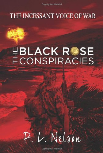 The Incessant Voice of War: The Black Rose Conspiracies: Nelson, P. L.
