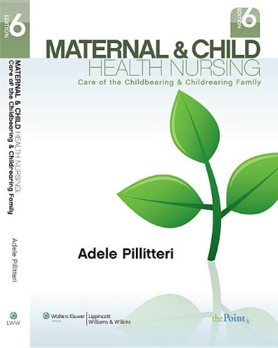 9781609133306: Maternal and Child Health Nursing: Care of the Childbearing and Childrearing Family, Sixth Edition: Text and Study Guide Package