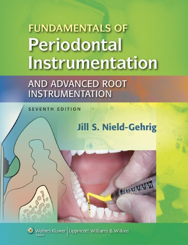 Fundamentals of Periodontal Instrumentation and Advanced Root: Nield-Gehrig RDH MA,