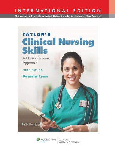 9781609133719: Taylor's Clinical Nursing Skills: A Nursing Process Approach. Pamela Barbara Lynn, Carol Taylor