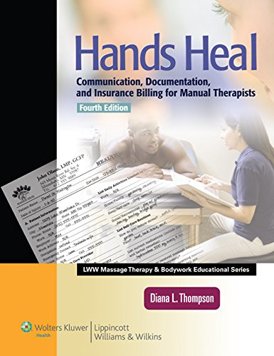 9781609133870: Hands Heal: Communication, Documentation, and Insurance Billing for Manual Therapists (LWW Massage Therapy and Bodywork Educational Series)