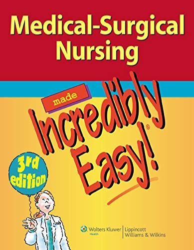 9781609136482: Medical-Surgical Nursing Made Incredibly Easy! (Incredibly Easy! Series®)