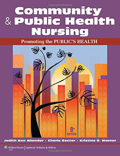Community & Public Health Nursing: Promoting the: Allender, Judith, Rector,