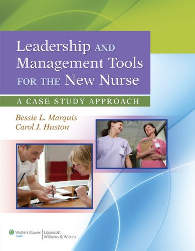 9781609137830: Leadership and Management Tools for the New Nurse: A Case Study Approach