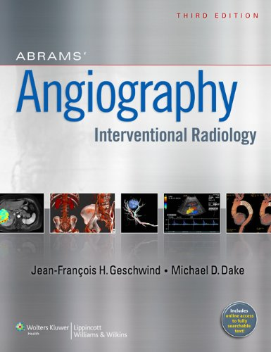 Abrams' Angiography: Interventional Radiology: Geschwind MD, Jeffrey; Dake, Michael