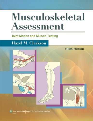 Musculoskeletal Assessment: Joint Motion and Muscle Testing (Spiral): Hazel M. Clarkson