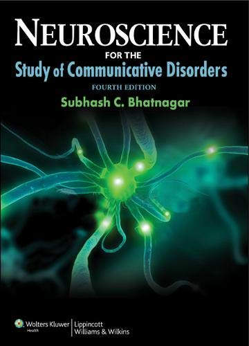 NEUROSCIENCE F/STUDY OF COMM.DISORDERS: BHATNAGAR
