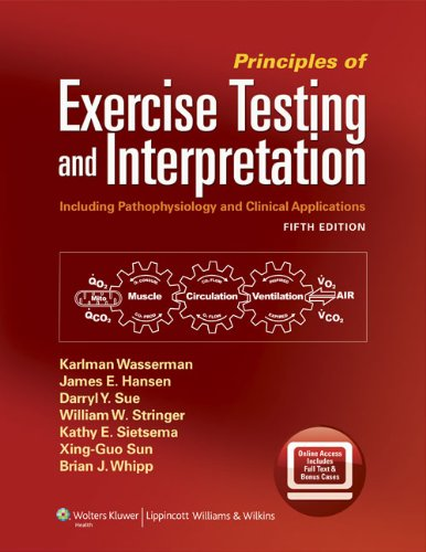 Principles of Exercise Testing and Interpretation: Including: Karlman Wasserman