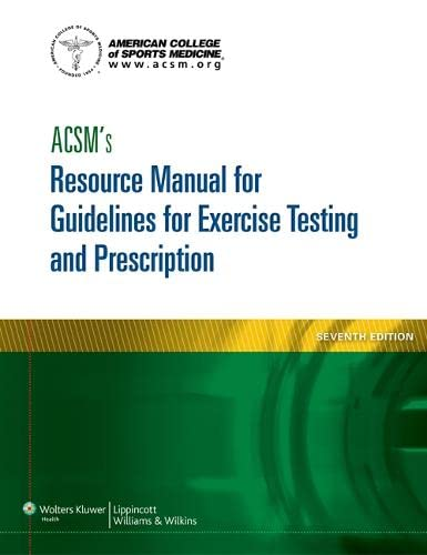 9781609139568: ACSM's Resource Manual for Guidelines for Exercise Testing and Prescription (ASCMS Resource Manual for Guidlies for Exercise Testing and Prescription)