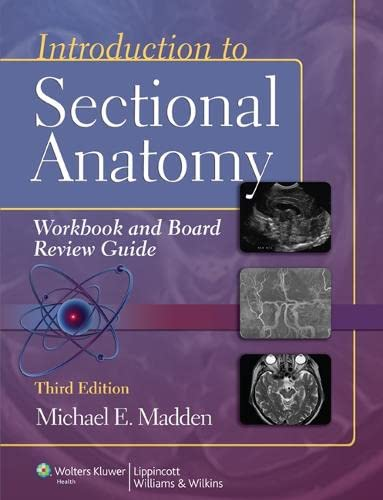 Introduction to Sectional Anatomy Workbook and Board: Michael Madden PhD