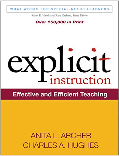 Explicit Instruction: Effective and Efficient Teaching (What Works for Special-needs Learners): ...