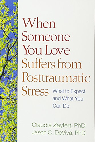 9781609180652: When Someone You Love Suffers from Posttraumatic Stress: What to Expect and What You Can Do