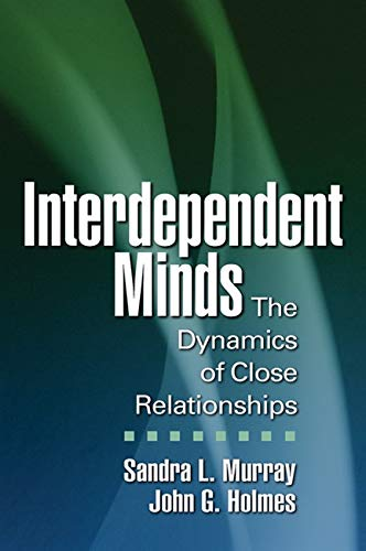 9781609180768: Interdependent Minds: The Dynamics of Close Relationships (Distinguished Contributions in Psychology)