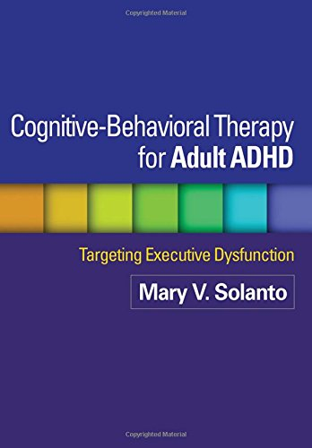9781609181314: Cognitive-Behavioral Therapy for Adult ADHD: Targeting Executive Dysfunction