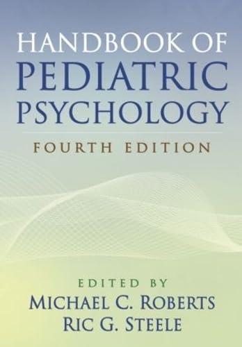 9781609181758: Handbook of Pediatric Psychology, Fourth Edition