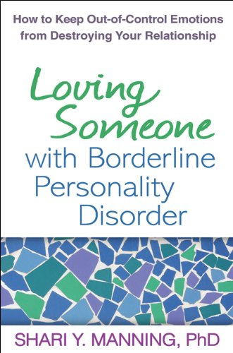 9781609181956: Loving Someone with Borderline Personality Disorder: How to Keep Out-of-Control Emotions from Destroying Your Relationship