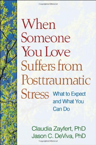9781609181963: When Someone You Love Suffers from Posttraumatic Stress: What to Expect and What You Can Do