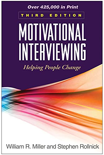 Motivational Interviewing: Helping People Change, 3rd Edition: William R. Miller