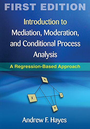 9781609182304: Introduction to Mediation, Moderation, and Conditional Process Analysis, First Edition: A Regression-Based Approach (Methodology in the Social Sciences)