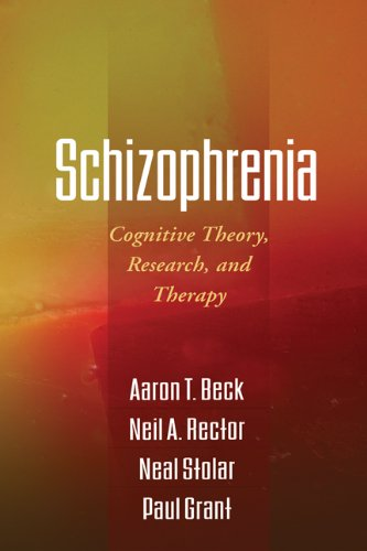 9781609182380: Schizophrenia: Cognitive Theory, Research, and Therapy