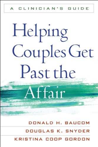 9781609182397: Helping Couples Get Past the Affair: A Clinician's Guide