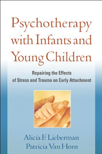9781609182403: Psychotherapy with Infants and Young Children: Repairing the Effects of Stress and Trauma on Early Attachment