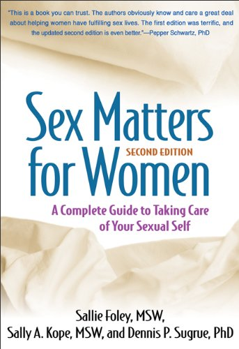 9781609184698: Sex Matters for Women: A Complete Guide to Taking Care of Your Sexual Self