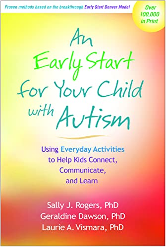 9781609184704: An Early Start for Your Child with Autism: Using Everyday Activities to Help Kids Connect, Communicate, and Learn