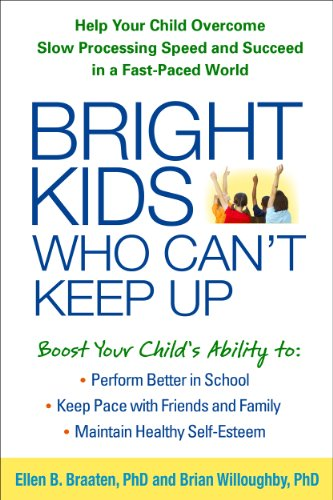 9781609184728: Bright Kids Who Can't Keep Up: Help Your Child Overcome Slow Processing Speed and Succeed in a Fast-Paced World