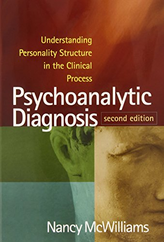 9781609184940: Psychoanalytic Diagnosis: Understanding Personality Structure in the Clinical Process