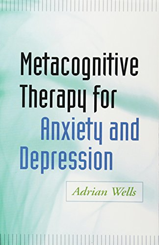 metacognitive therapy for anxiety and depression pdf